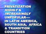 privatization highly increasingly unpopular in latin america south asia africa transition countries