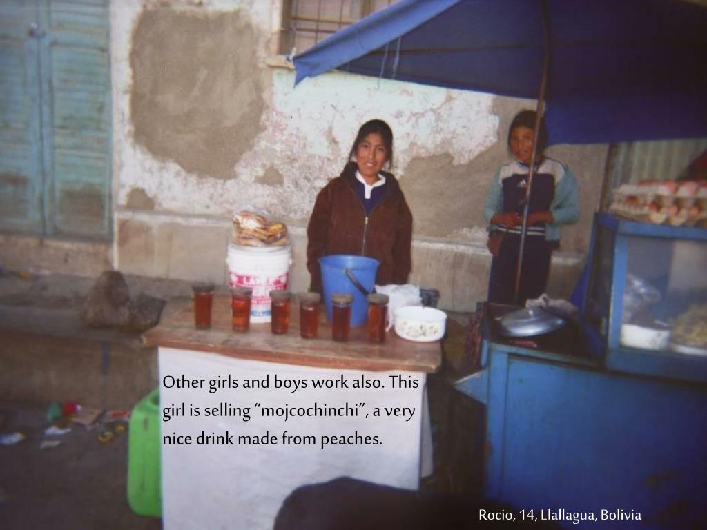 """Other girls and boys work also. This girl is selling """"mojcochinchi"""", a very"""