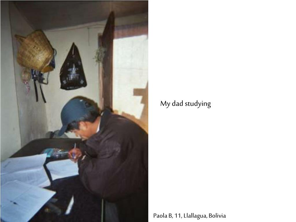 My dad studying