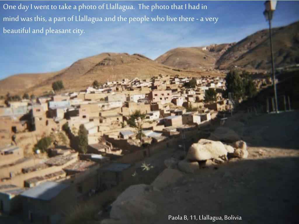 One day I went to take a photo of Llallagua.  The photo that I had in mind was this, a part of Llallagua and the people who live there - a very beautiful and pleasant city.