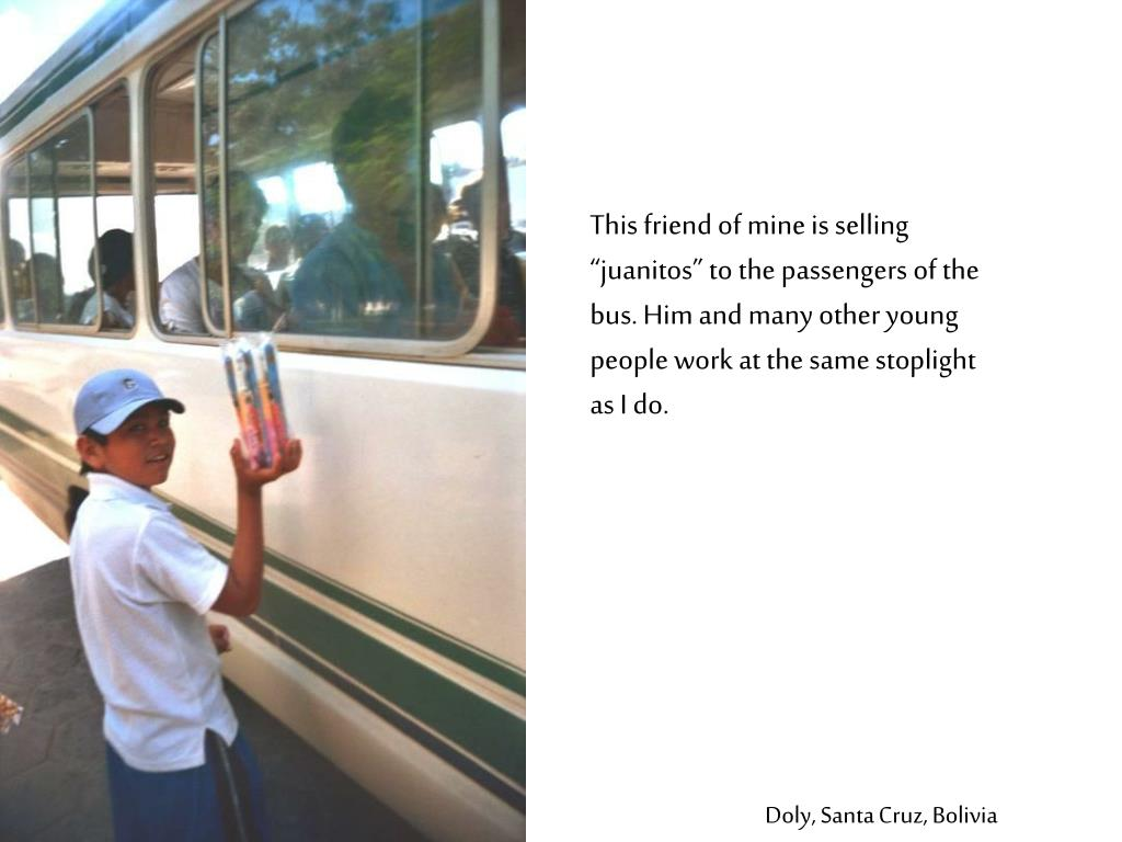 """This friend of mine is selling """"juanitos"""" to the passengers of the bus. Him and many other young people work at the same stoplight as I do"""