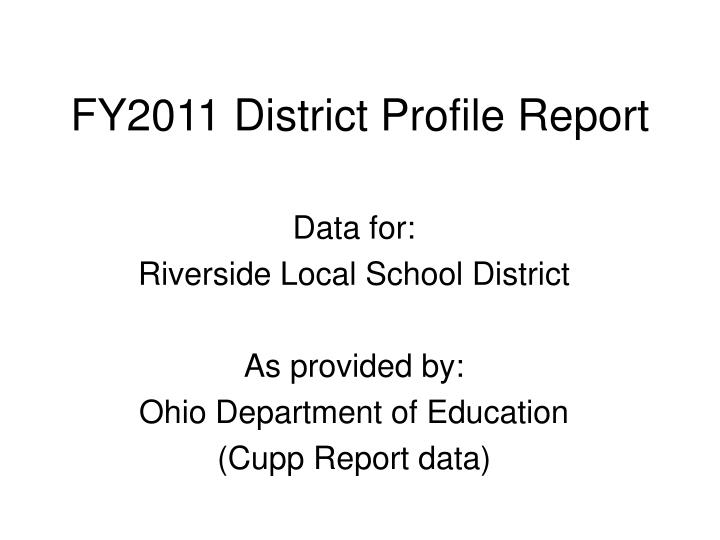 fy2011 district profile report n.