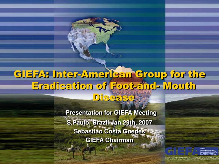 GIEFA: Inter-American Group for the Eradication of Foot-and- Mouth Disease