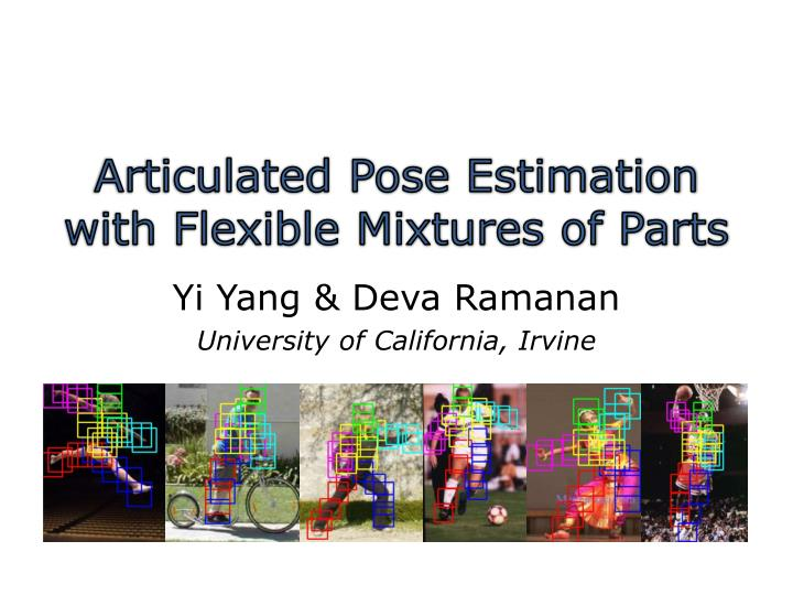 articulated pose estimation with flexible mixtures of parts n.