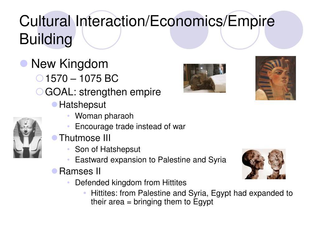 Cultural Interaction/Economics/Empire Building