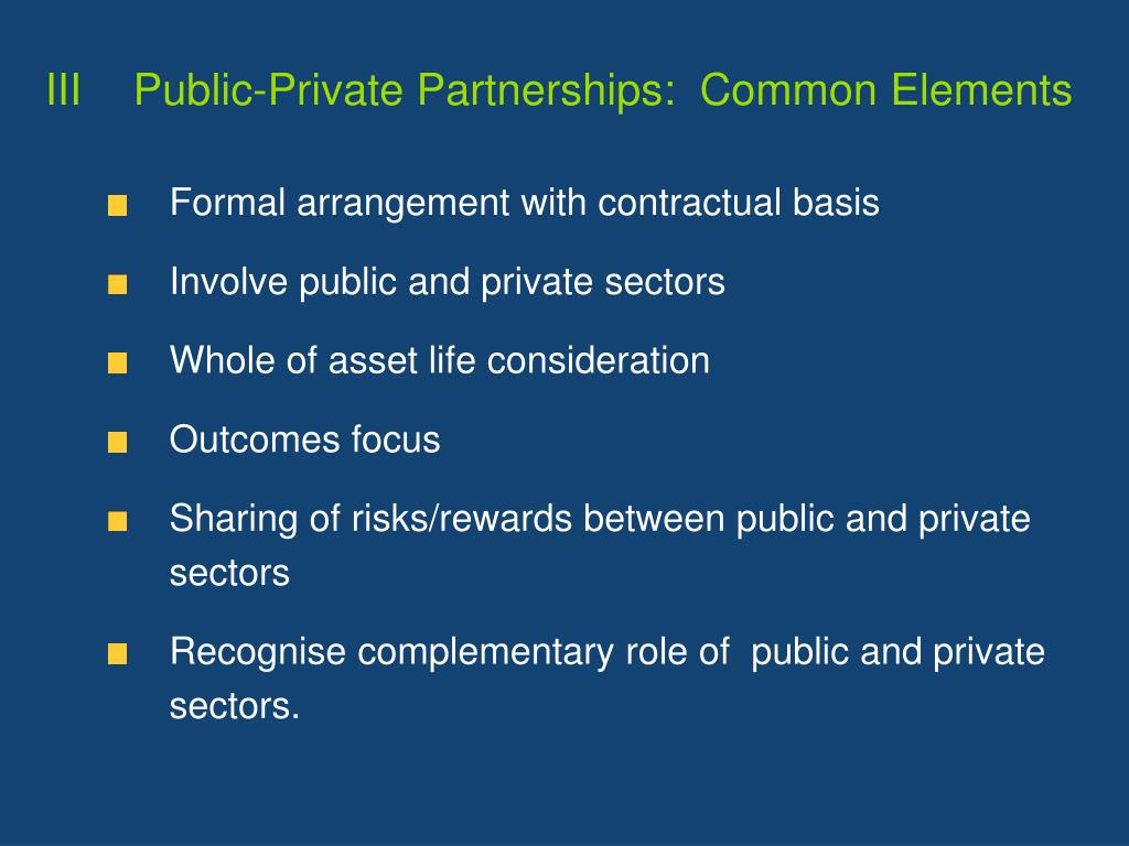 III	Public-Private Partnerships:  Common Elements