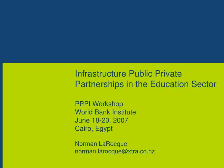 Infrastructure Public Private Partnerships in the Education Sector