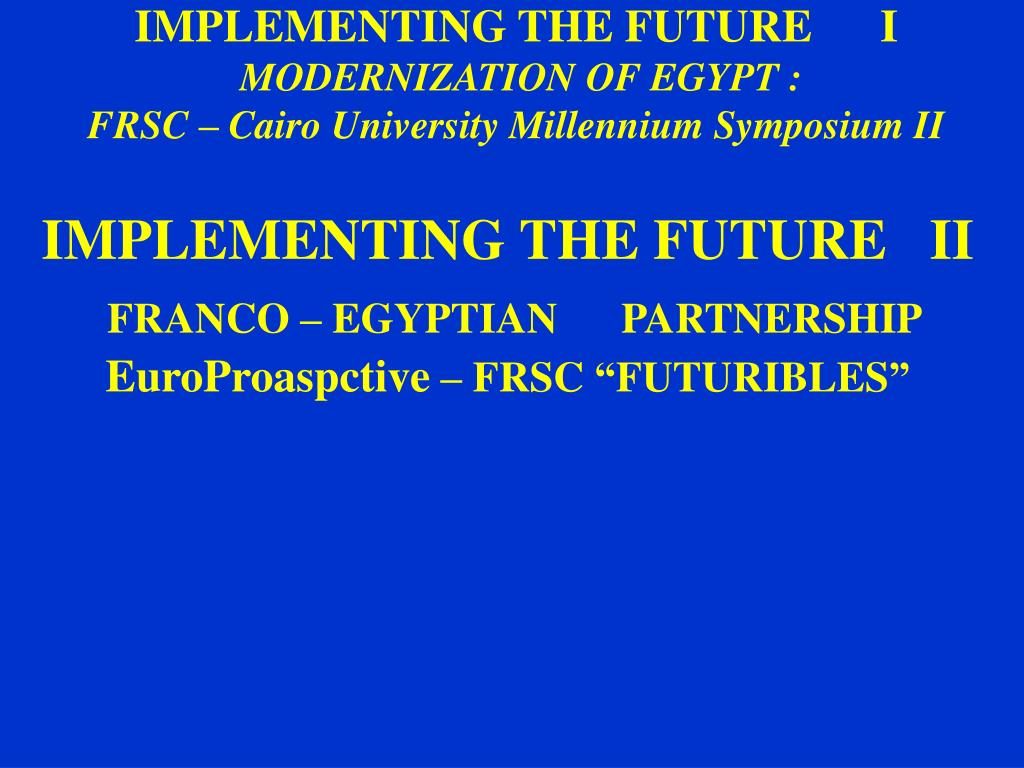 IMPLEMENTING THE FUTURE   II