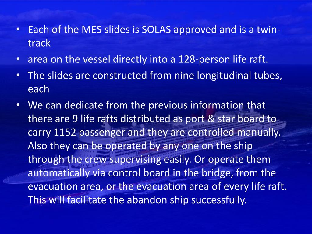 Each of the MES slides is SOLAS approved and is a twin-track
