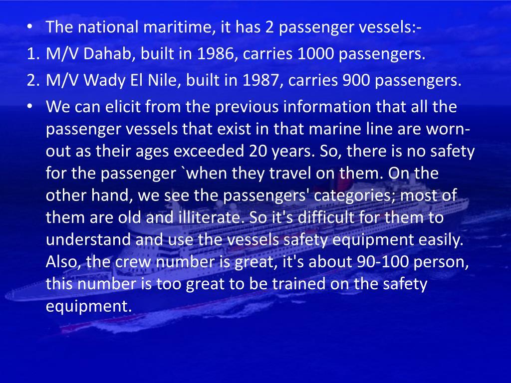 The national maritime, it has 2 passenger vessels:-