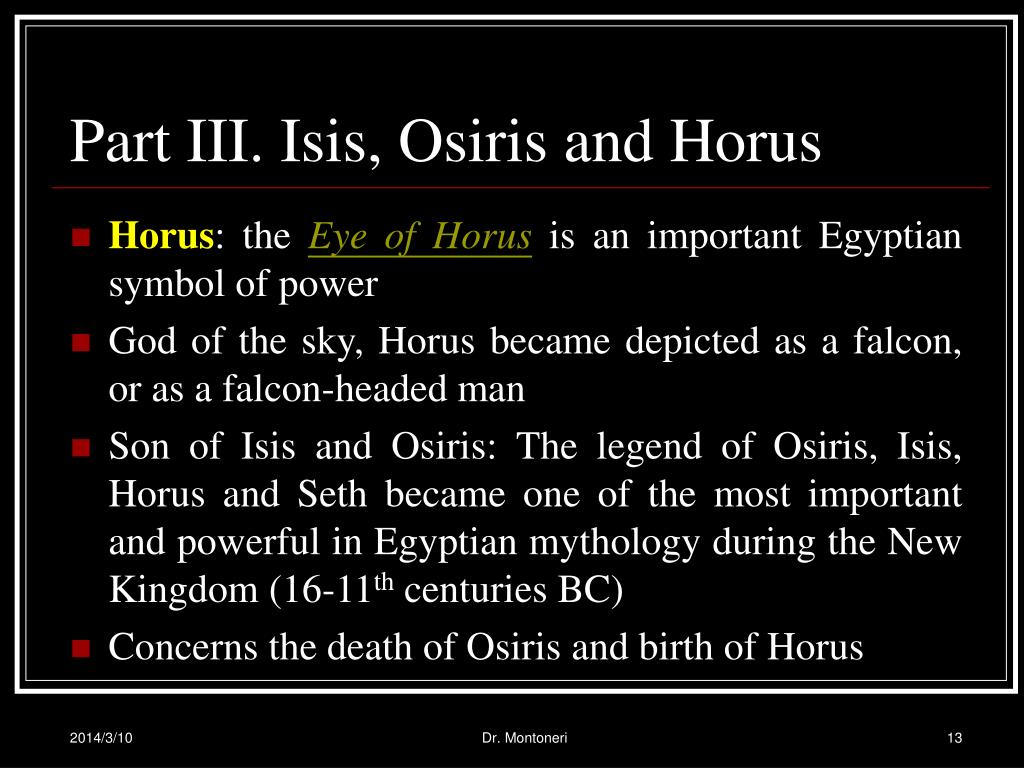 Part III. Isis, Osiris and Horus