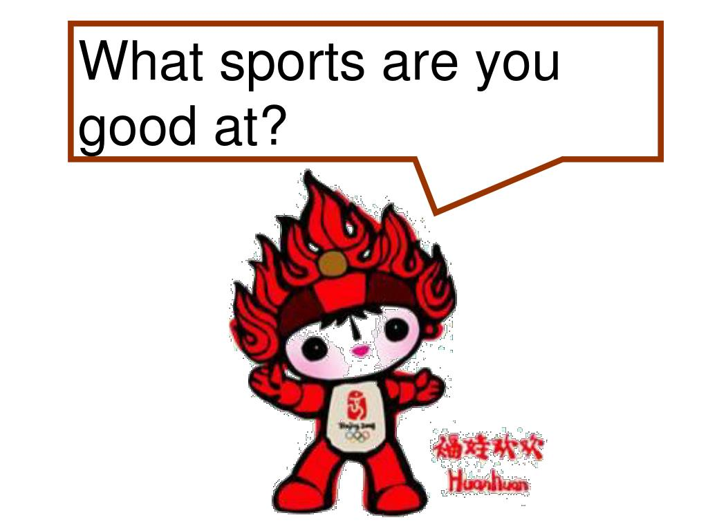 What sports are you good at?