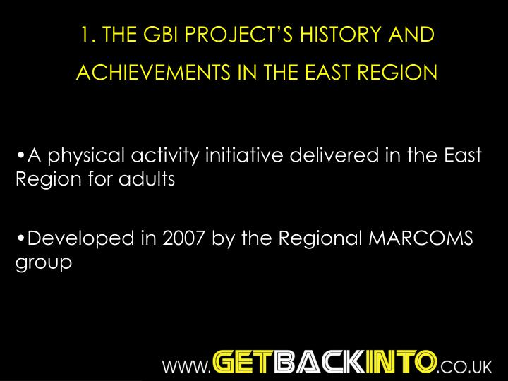 1. THE GBI PROJECT'S HISTORY AND ACHIEVEMENTS IN THE EAST REGION