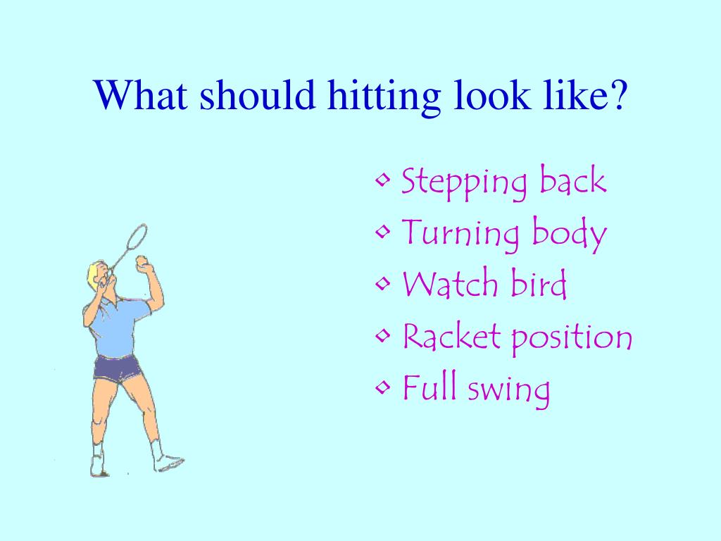 What should hitting look like?