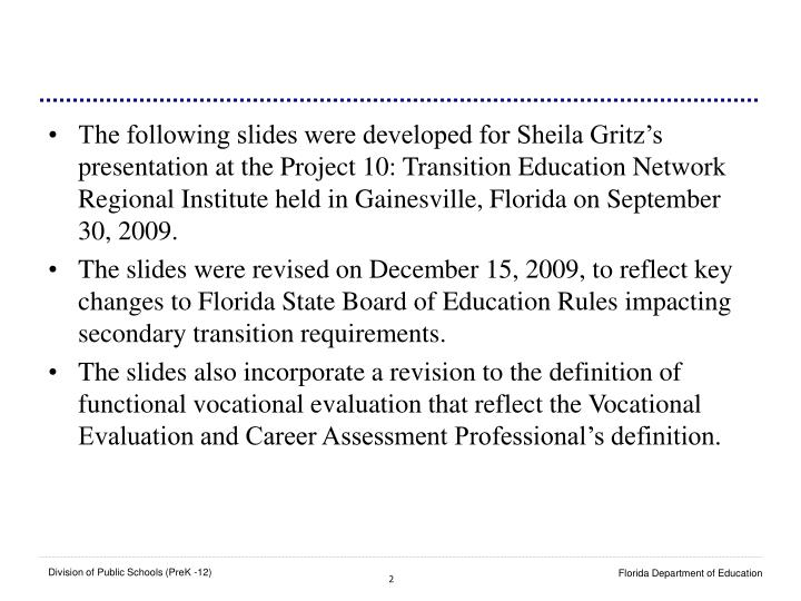 The following slides were developed for Sheila Gritz's presentation at the Project 10: Transition ...
