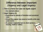 difference between important urgency and legal urgency