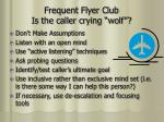 frequent flyer club is the caller crying wolf