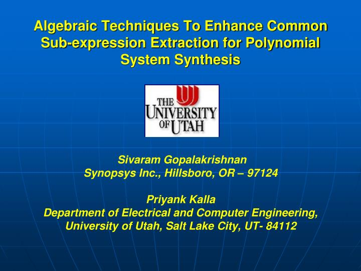 algebraic techniques to enhance common sub expression extraction for polynomial system synthesis n.