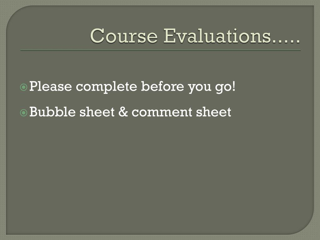 Course Evaluations.....