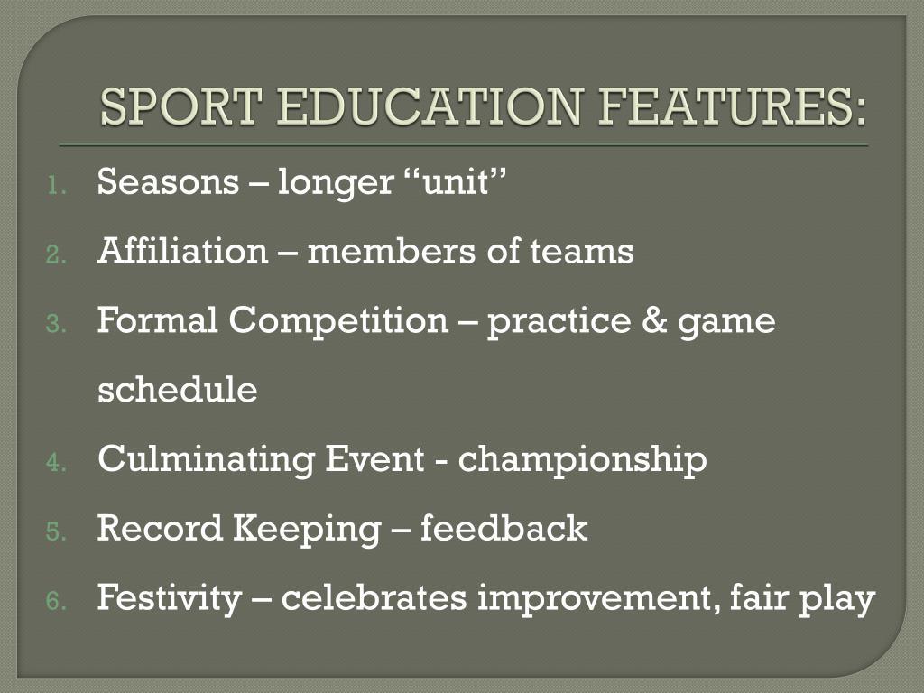 SPORT EDUCATION FEATURES: