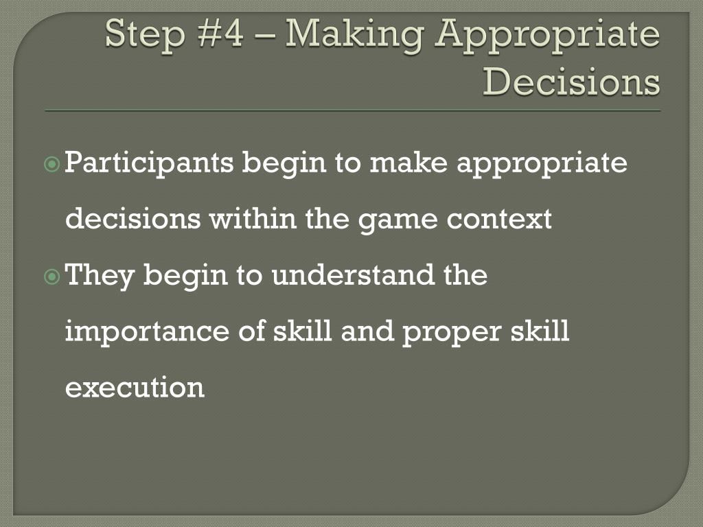 Step #4 – Making Appropriate Decisions