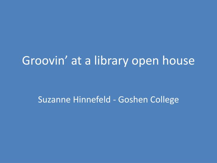 Groovin at a library open house