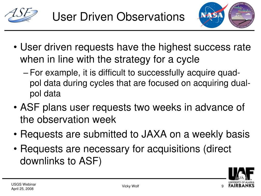 User Driven Observations
