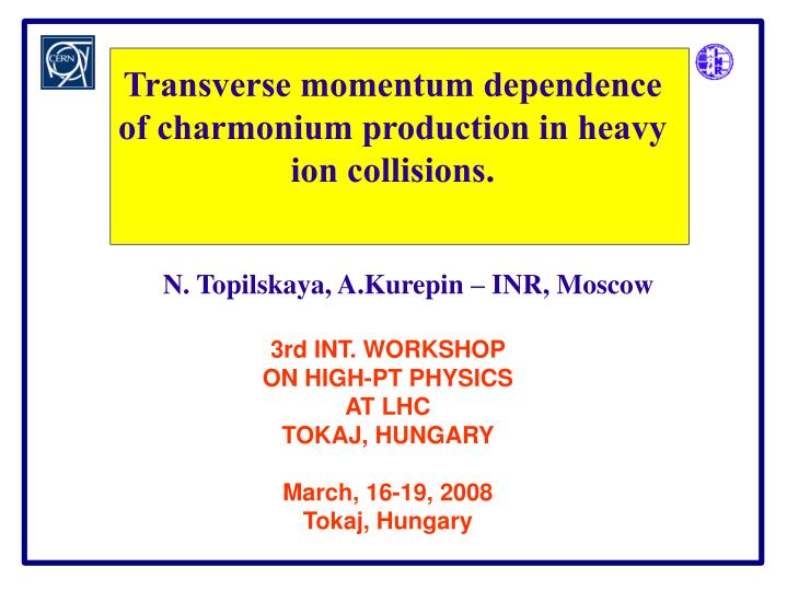 Transverse momentum dependence of charmonium production in heavy ion collisions.