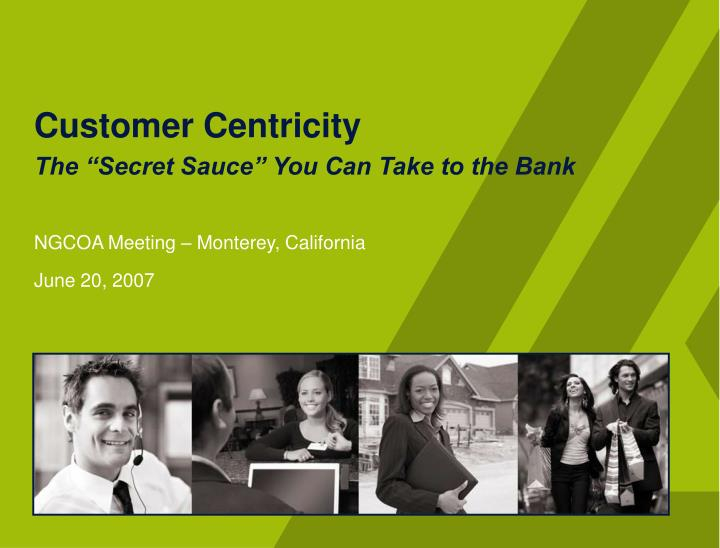 customer centricity the secret sauce you can take to the bank n.