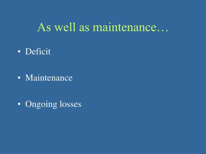 As well as maintenance…