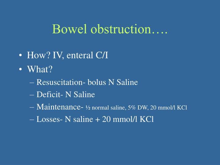 Bowel obstruction….