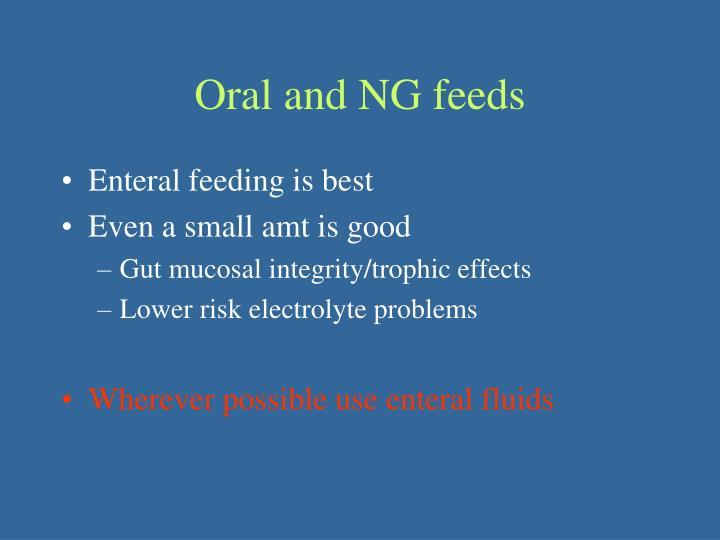 Oral and NG feeds