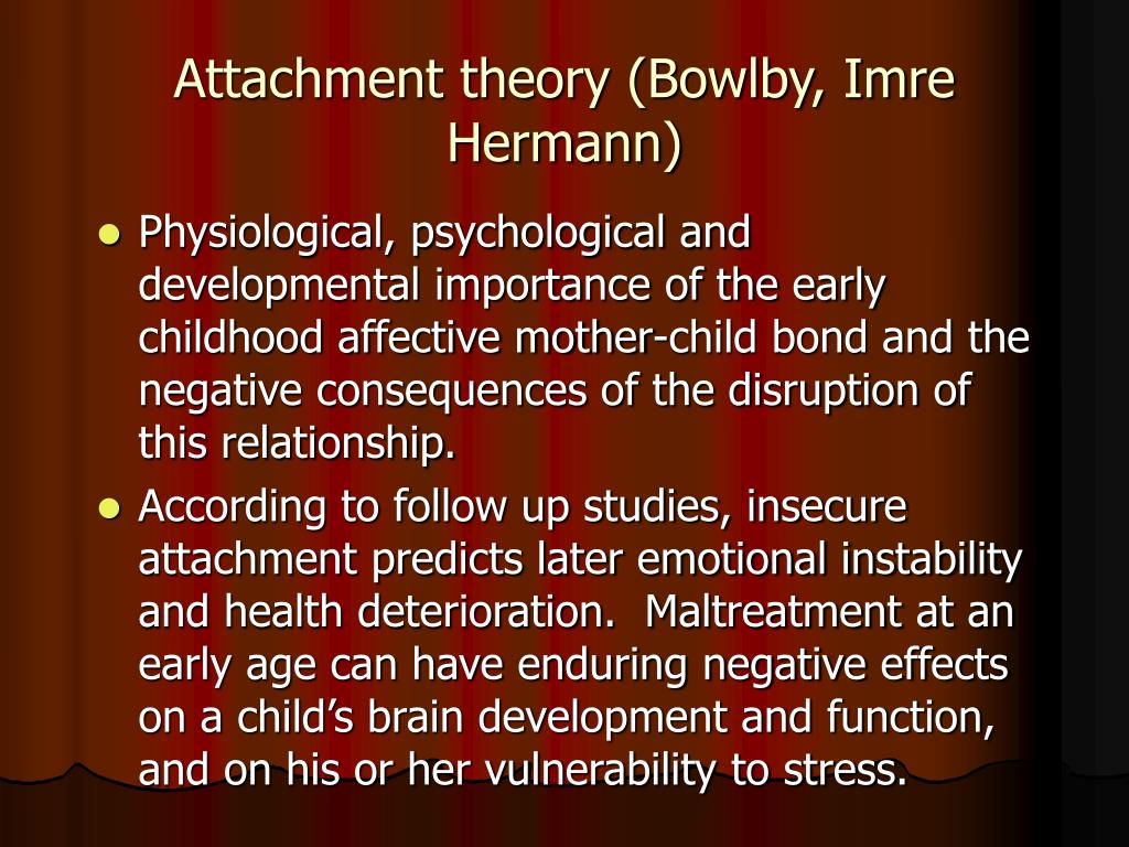 Attachment theory (Bowlby, Imre Hermann)