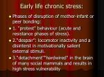 early life chronic stress