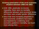 growing polarization of the socio economic situation between 1960 and 2002