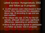 latest surveys hungarostudy 2002 and follow up in progress