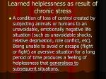 learned helplessness as result of chronic stress