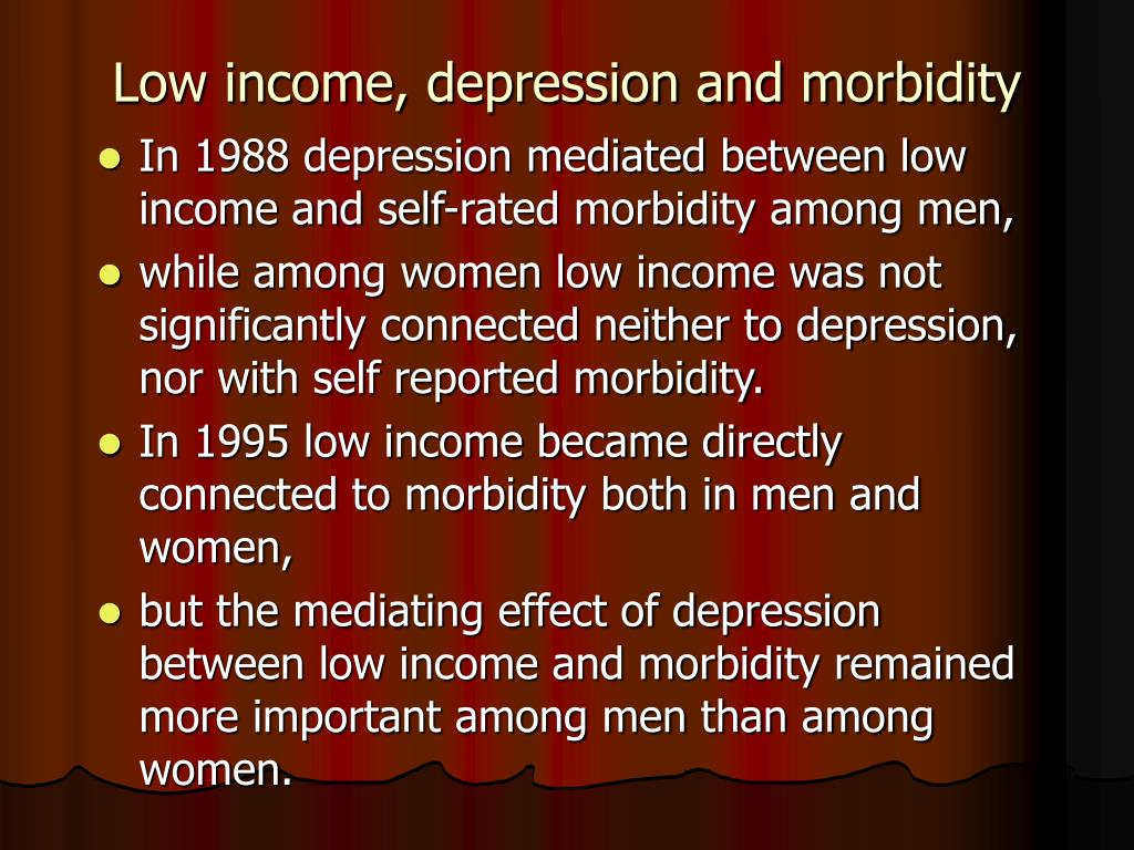 Low income, depression and morbidity
