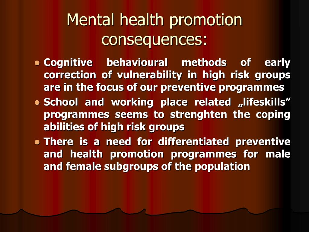 Mental health promotion consequences: