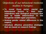 objectives of our behavioral medicine studies in hungary