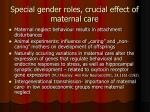 special gender roles crucial effect of maternal care