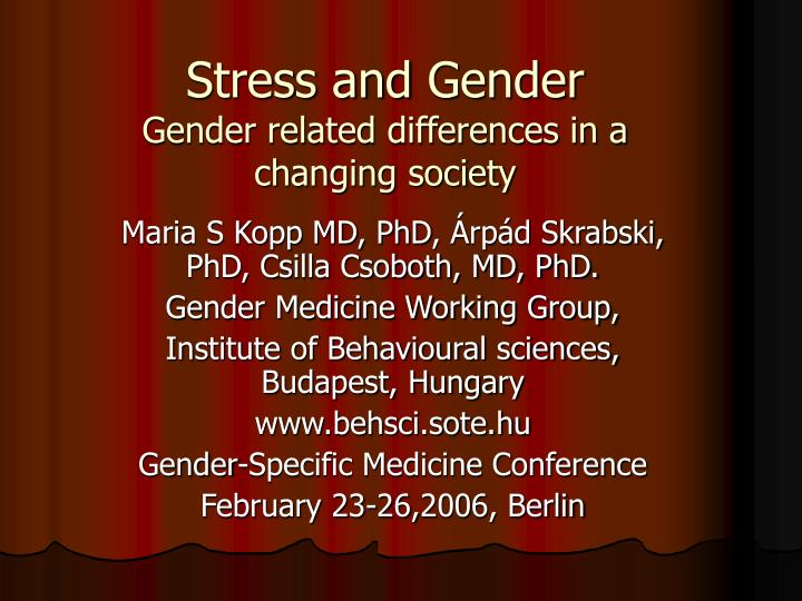 Stress and gender gender related differences in a changing society