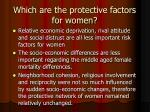 which are the protective factors for women