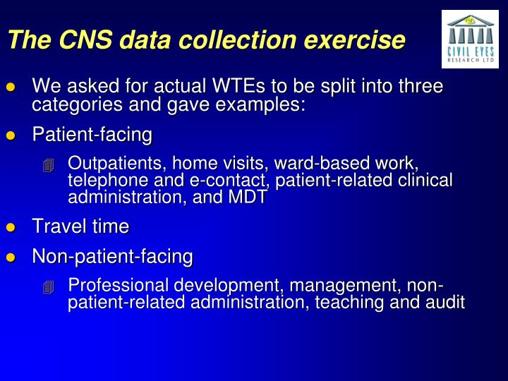 The CNS data collection exercise