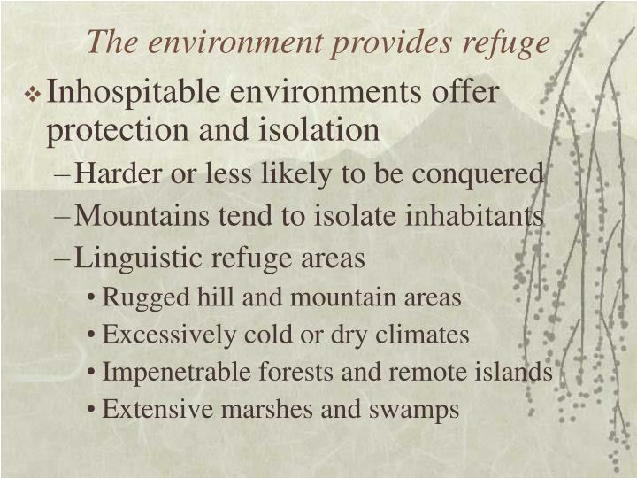 The environment provides refuge
