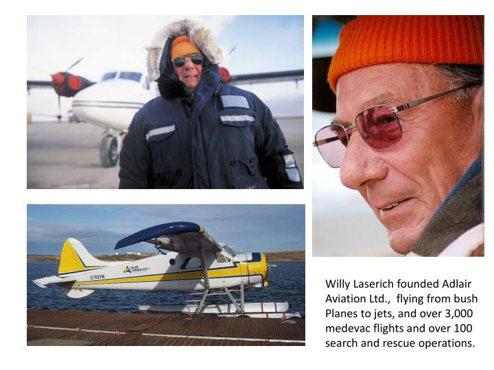 Willy Laserich founded Adlair Aviation Ltd.,  flying from bush