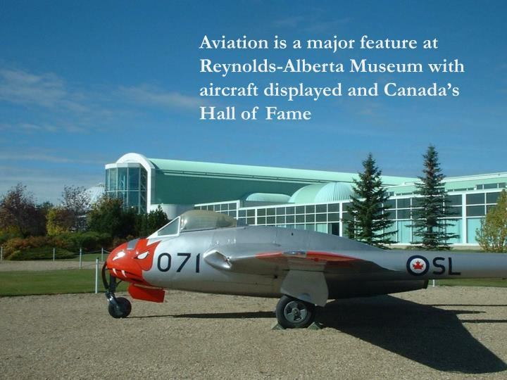 Aviation is a major feature at