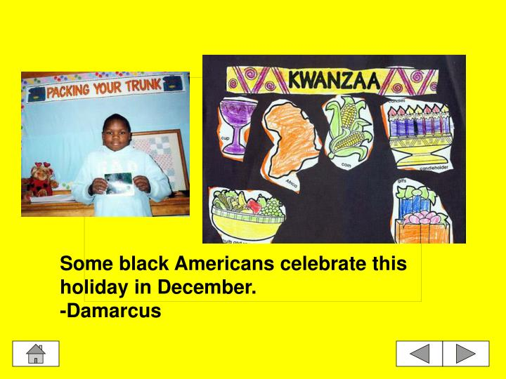 Some black Americans celebrate this holiday in December.