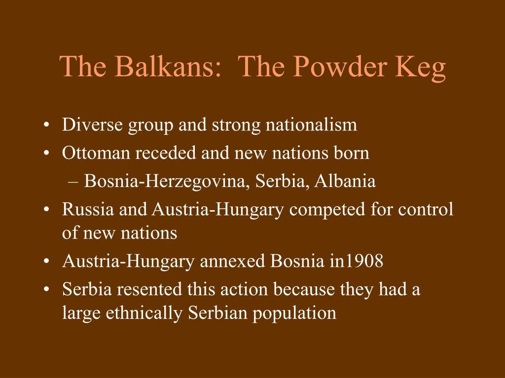 The Balkans:  The Powder Keg