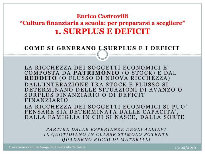 Enrico castrovilli cultura finanziaria a scuola per prepararsi a scegliere 1 surplus e deficit